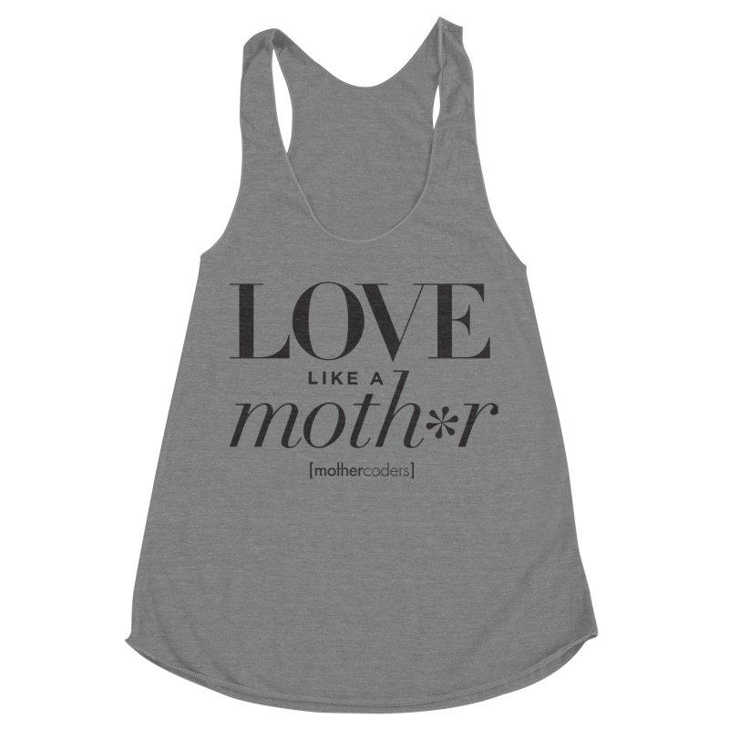 Love Like A Moth*r Women's Racerback Triblend Tank by MotherCoders Online Store