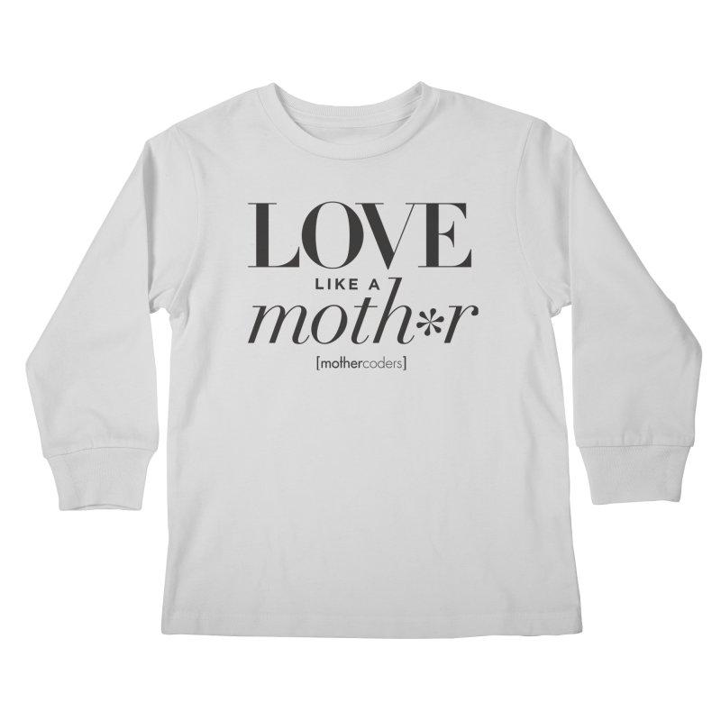 Love Like A Moth*r Kids Longsleeve T-Shirt by MotherCoders Online Store