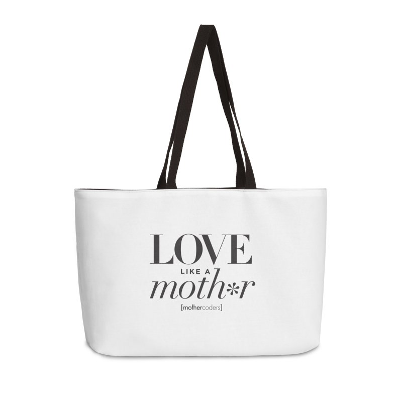 Love Like A Moth*r Accessories Weekender Bag Bag by MotherCoders Online Store