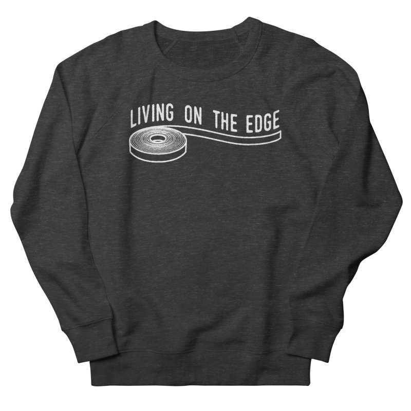 My Edgebander! Men's Sweatshirt by Mouki K. Butt: Artist Shop