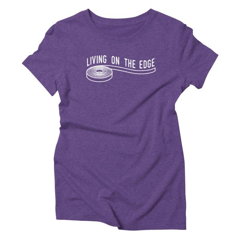 My Edgebander! Women's Triblend T-Shirt by Mouki K. Butt: Artist Shop