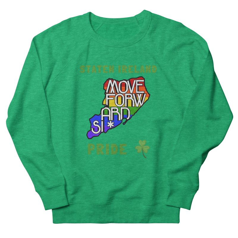 Staten Ireland Pride Men's French Terry Sweatshirt by moveforwardsi's Artist Shop