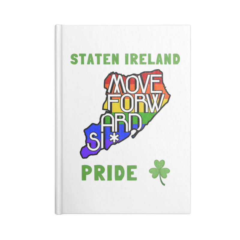 Staten Ireland Pride Accessories Lined Journal Notebook by moveforwardsi's Artist Shop