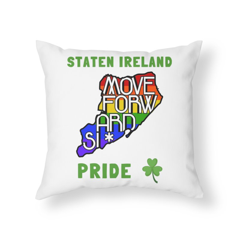 Staten Ireland Pride Home Throw Pillow by moveforwardsi's Artist Shop