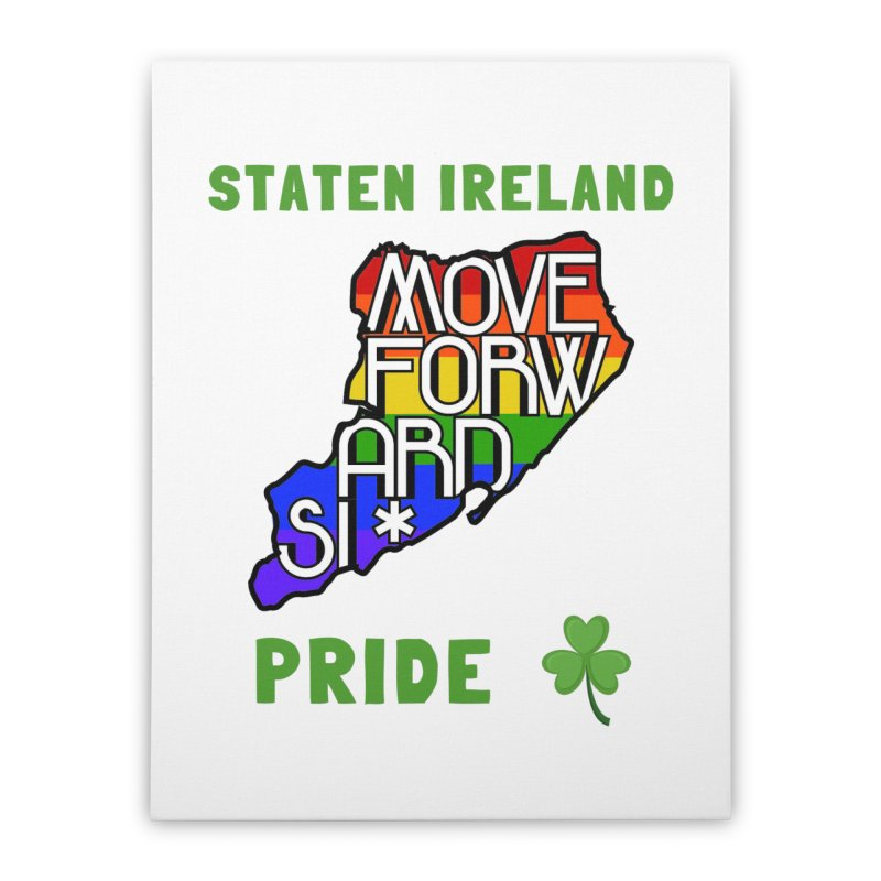 Staten Ireland Pride Home Stretched Canvas by moveforwardsi's Artist Shop