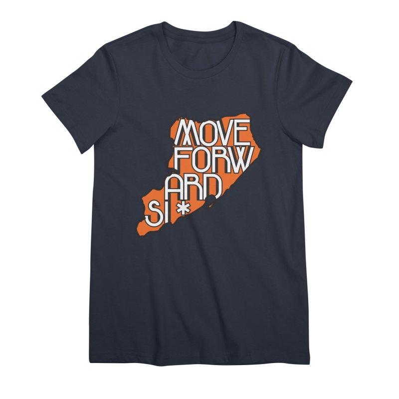 Move Forward Staten Island Women's Premium T-Shirt by moveforwardsi's Artist Shop