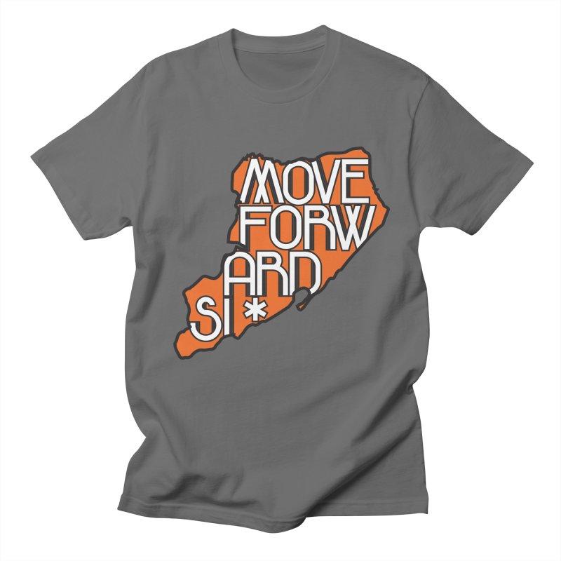 Move Forward Staten Island Men's T-Shirt by moveforwardsi's Artist Shop