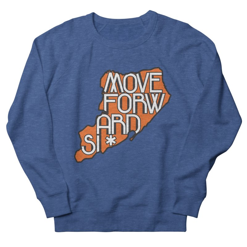 Move Forward Staten Island Women's French Terry Sweatshirt by moveforwardsi's Artist Shop