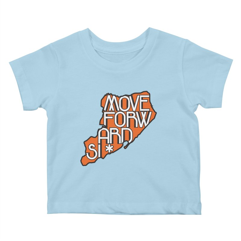 Move Forward Staten Island Kids Baby T-Shirt by moveforwardsi's Artist Shop