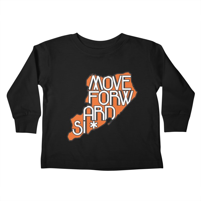Move Forward Staten Island Kids Toddler Longsleeve T-Shirt by moveforwardsi's Artist Shop