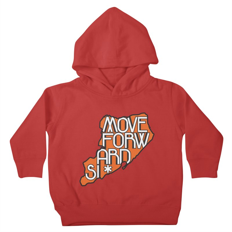 Move Forward Staten Island Kids Toddler Pullover Hoody by moveforwardsi's Artist Shop