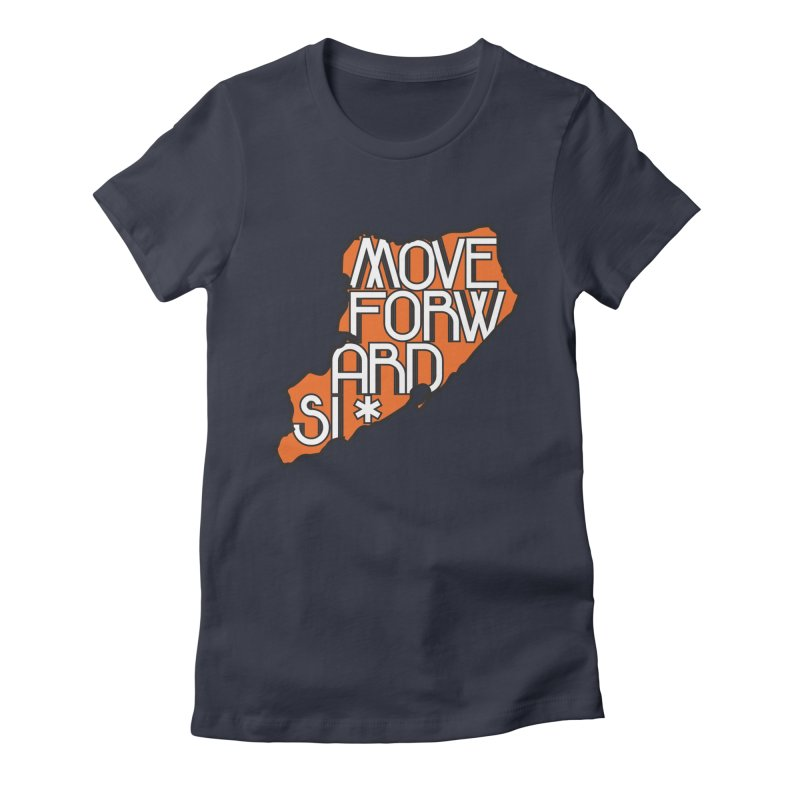 Move Forward Staten Island Women's Fitted T-Shirt by moveforwardsi's Artist Shop