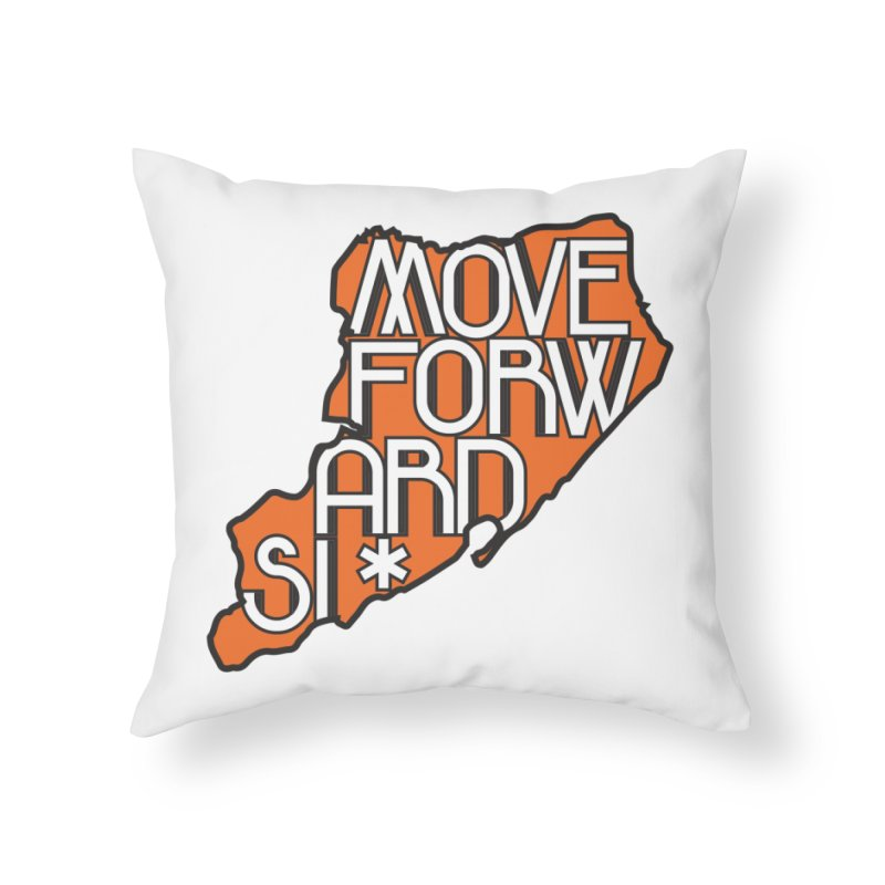 Move Forward Staten Island Home Throw Pillow by moveforwardsi's Artist Shop