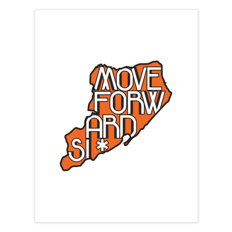 Move Forward Staten Island Home Fine Art Print by moveforwardsi's Artist Shop