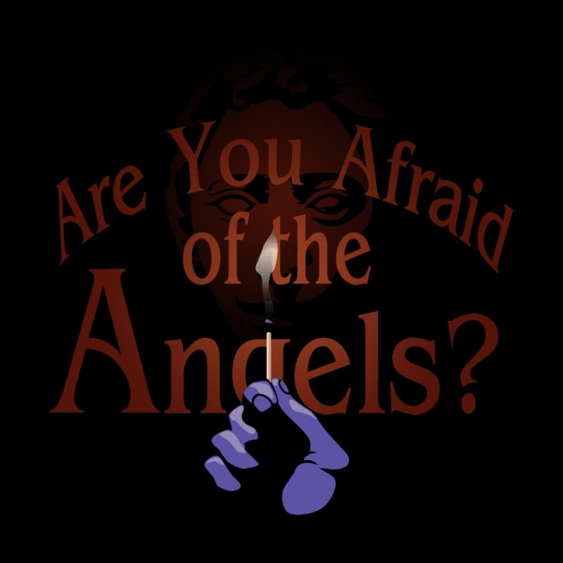 Are You Afraid of the Angels? by Moysche's Shop