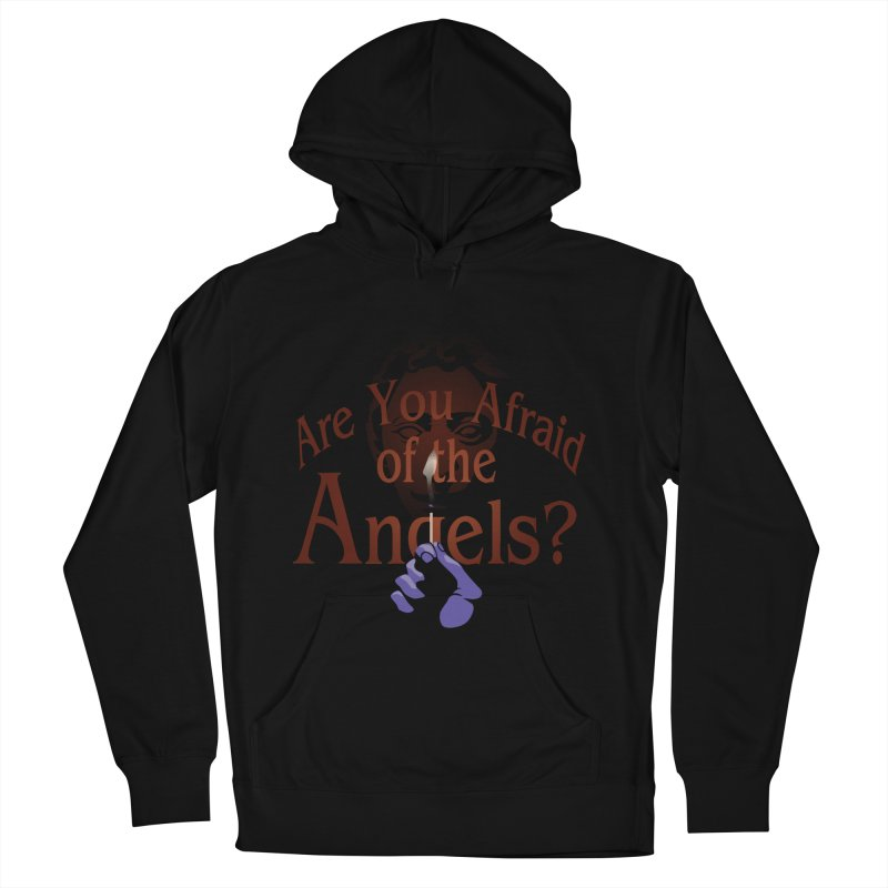 Are You Afraid of the Angels? Women's Pullover Hoody by Moysche's Shop