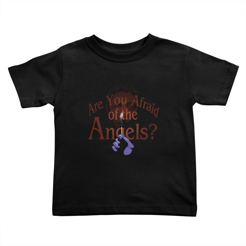Are You Afraid of the Angels? Kids Toddler T-Shirt by Moysche's Shop