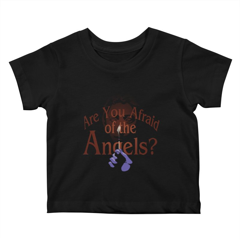 Are You Afraid of the Angels? Kids Baby T-Shirt by Moysche's Shop