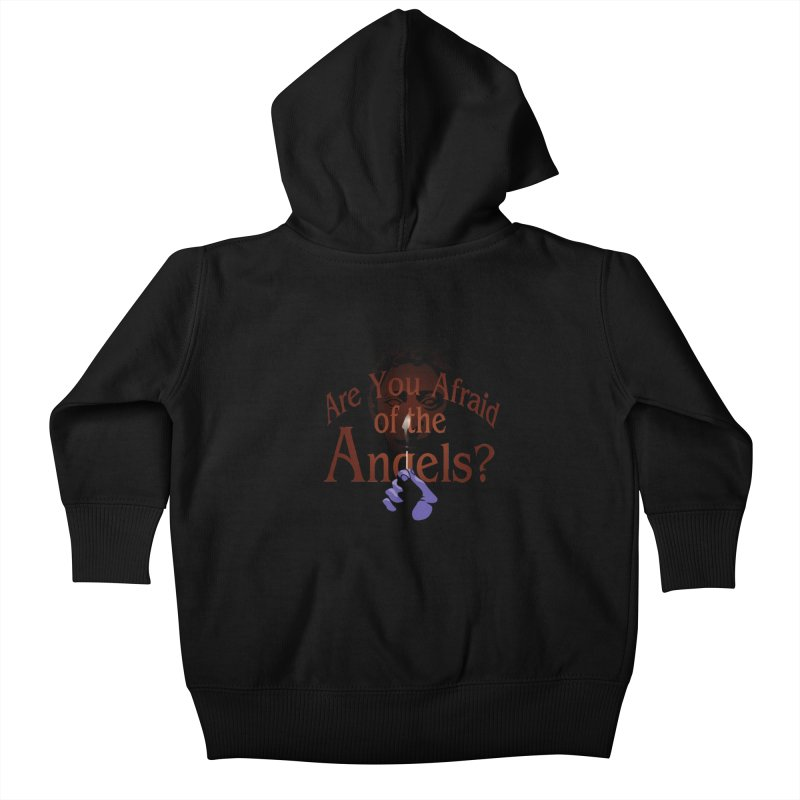 Are You Afraid of the Angels? Kids Baby Zip-Up Hoody by Moysche's Shop