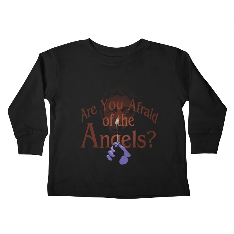 Are You Afraid of the Angels? Kids Toddler Longsleeve T-Shirt by Moysche's Shop