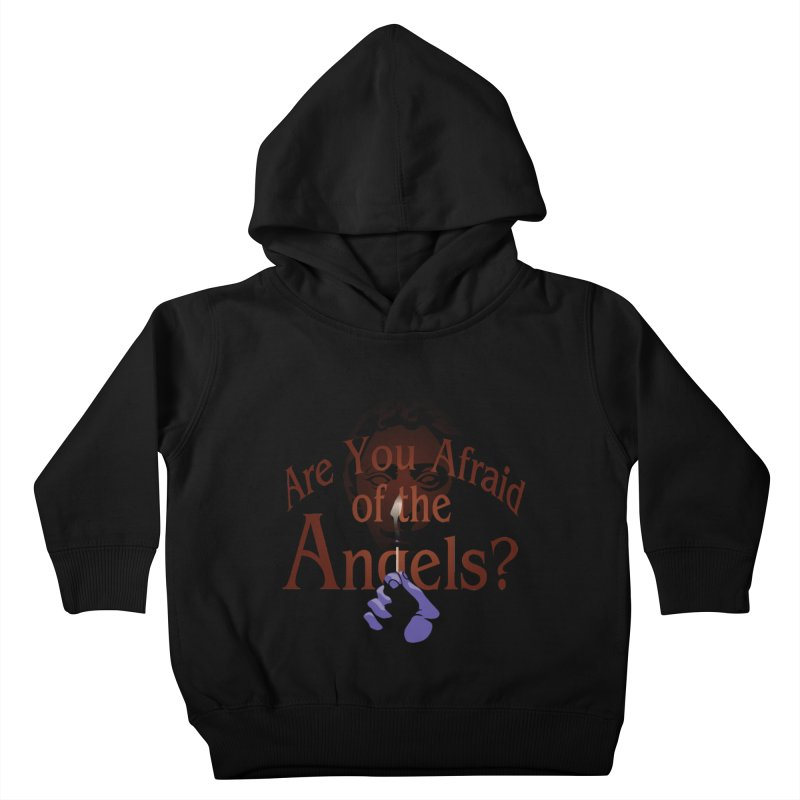 Are You Afraid of the Angels? Kids Toddler Pullover Hoody by Moysche's Shop