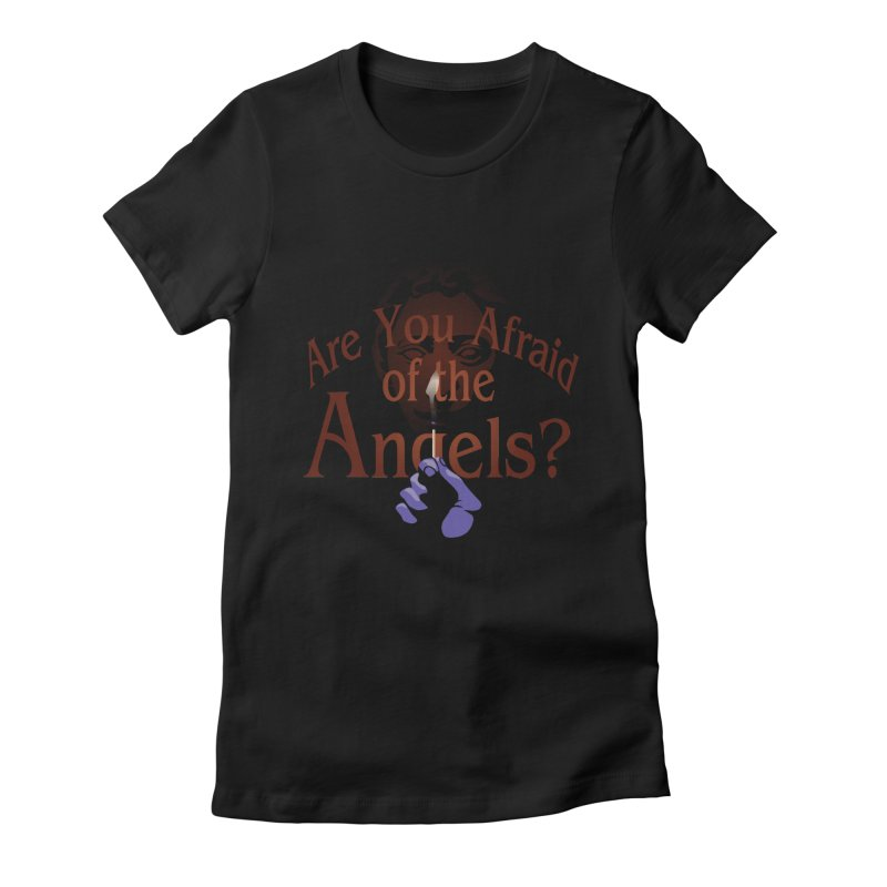Are You Afraid of the Angels? Women's Fitted T-Shirt by Moysche's Shop