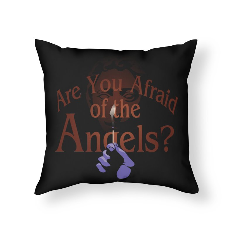 Are You Afraid of the Angels? Home Throw Pillow by Moysche's Shop