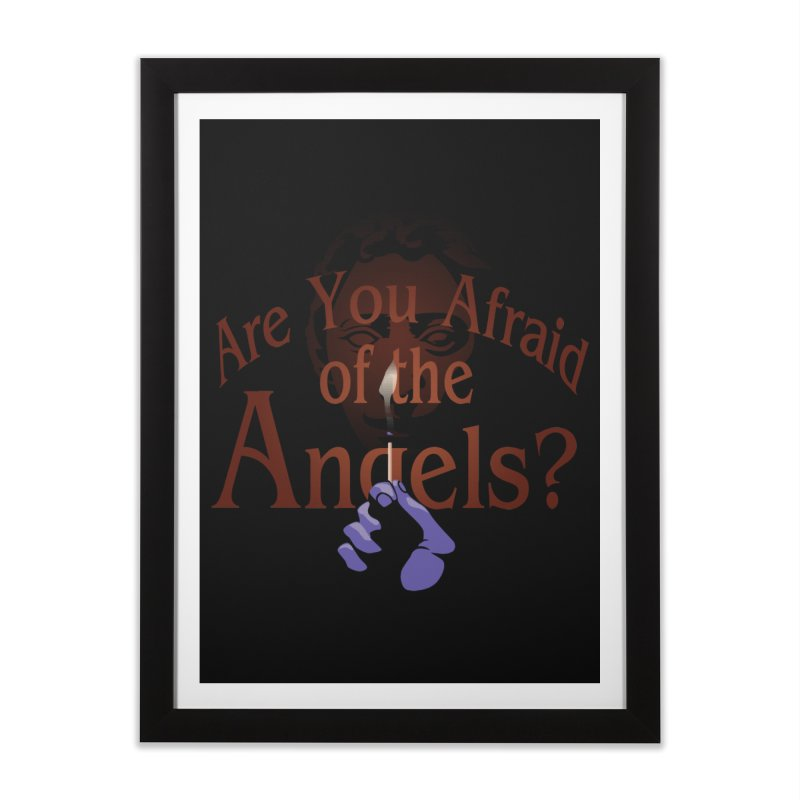 Are You Afraid of the Angels? Home Framed Fine Art Print by Moysche's Shop