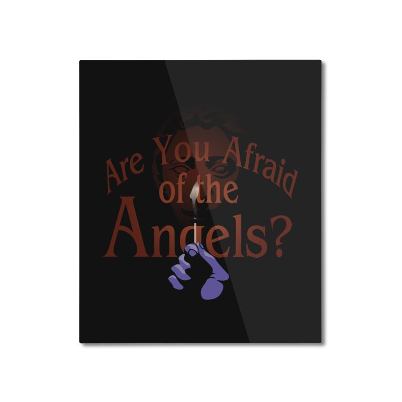 Are You Afraid of the Angels? Home Mounted Aluminum Print by Moysche's Shop