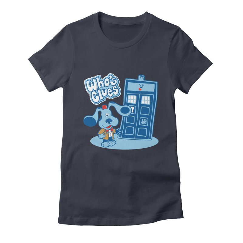 Who's Clues Women's Fitted T-Shirt by moysche's Artist Shop