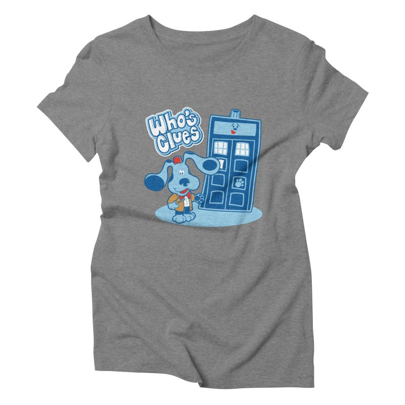 Who's Clues Women's Triblend T-Shirt by Moysche's Shop