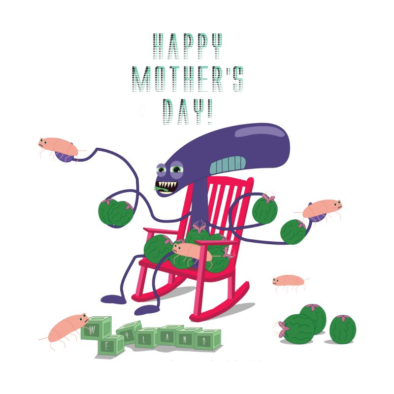 Happy Mother's Day! None  by Mr. Bray's official nerdy apparel