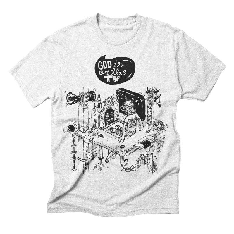 God is on the TV Men's Triblend T-shirt by MrCapdevila Artist Shop