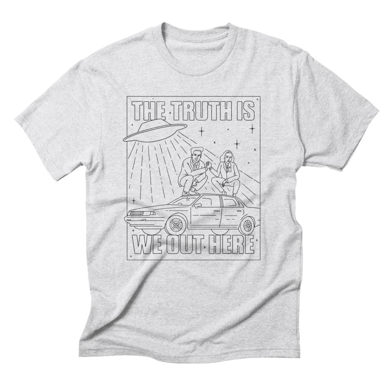 The Truth Is, We Out Here Men's T-Shirt by Mr. Chillustrator