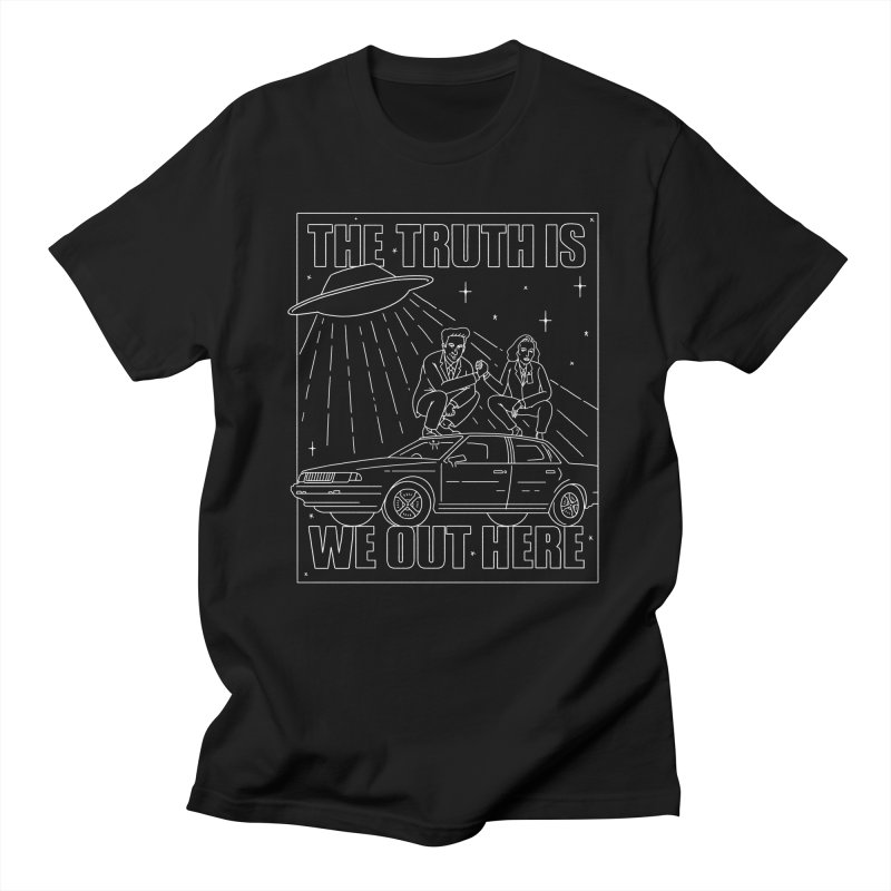 The Truth Is, We Out Here Again Men's T-shirt by Mr. Chillustrator