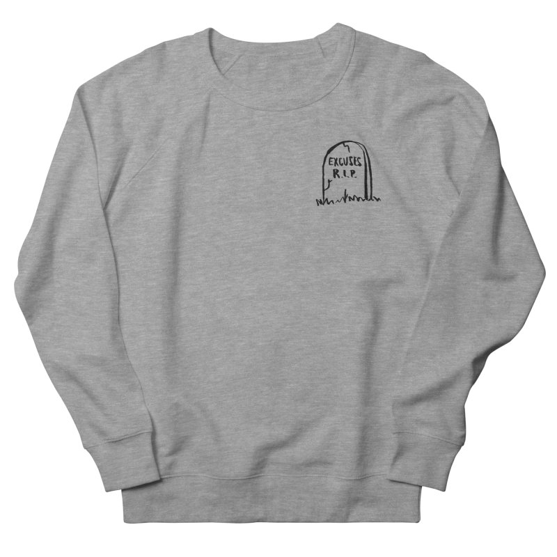 Excuses R.I.P. Men's French Terry Sweatshirt by Mr. Chillustrator