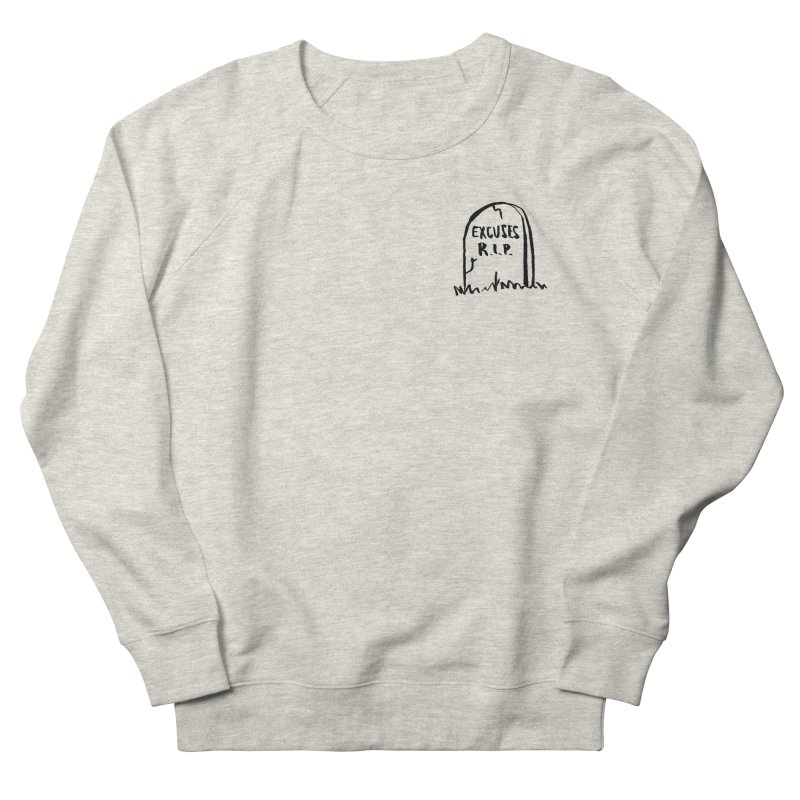 Excuses R.I.P. Men's Sweatshirt by Mr. Chillustrator
