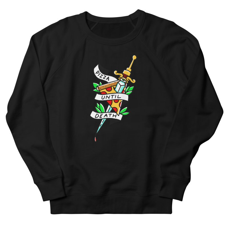 Pizza Until Death Men's Sweatshirt by Mr. Chillustrator