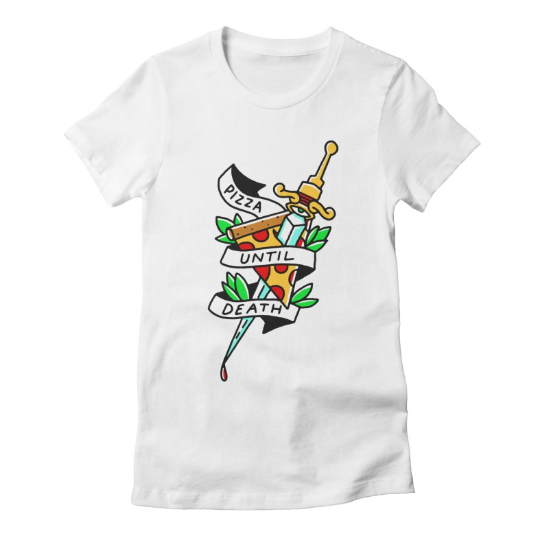 Pizza Until Death Women's Fitted T-Shirt by Mr. Chillustrator