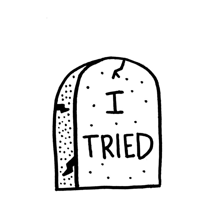 I tried, then I died. by Mr. Chillustrator