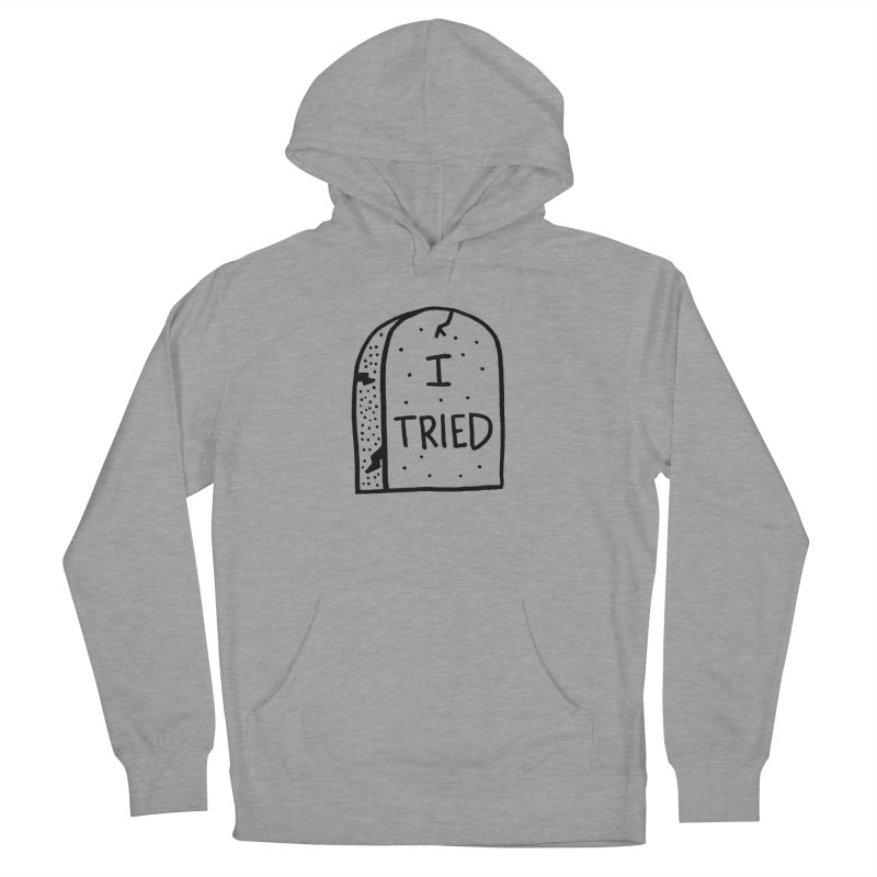 I tried, then I died. Women's French Terry Pullover Hoody by Mr. Chillustrator