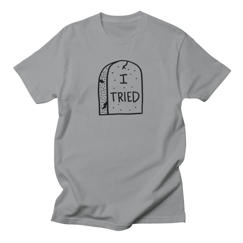 I tried, then I died. Women's Unisex T-Shirt by Mr. Chillustrator