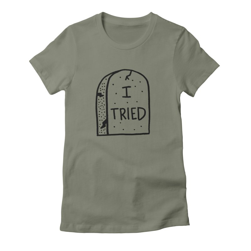 I tried, then I died. Women's Fitted T-Shirt by Mr. Chillustrator