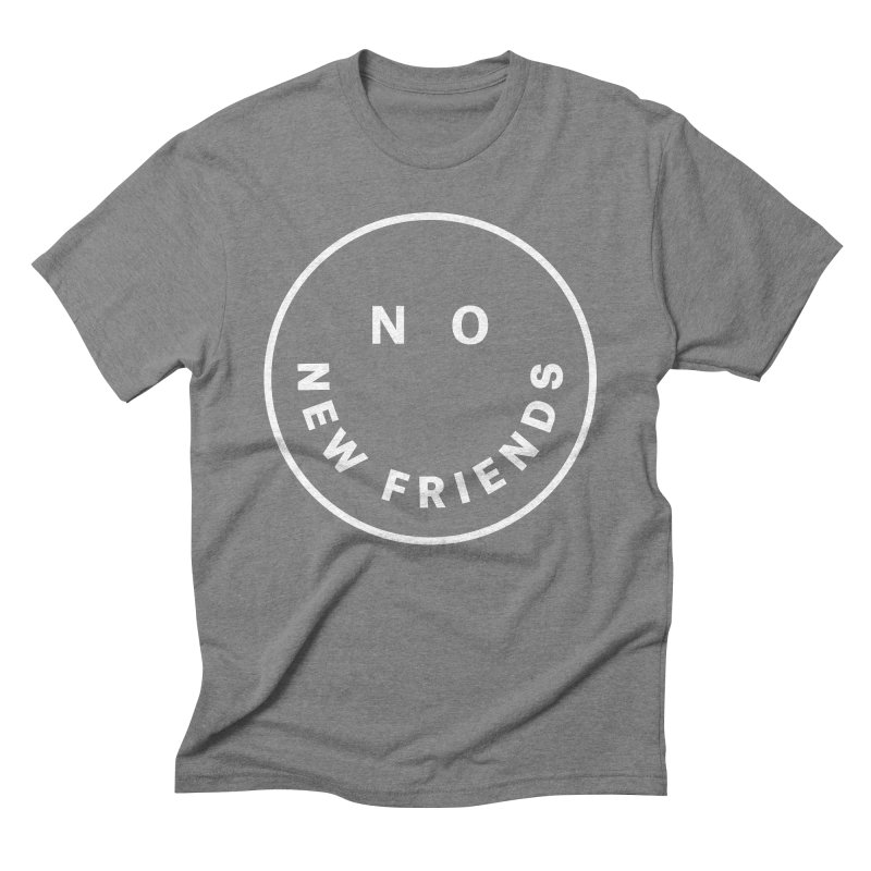 No New Friends Men's Triblend T-Shirt by Mr. Chillustrator
