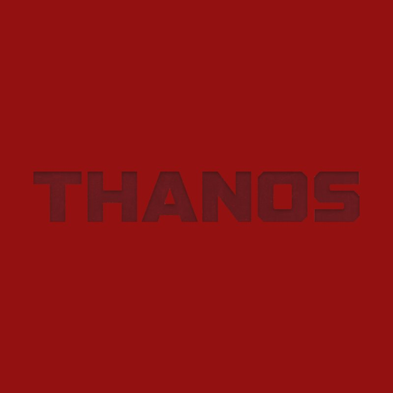 THANOS by mrdelman's Artist Shop