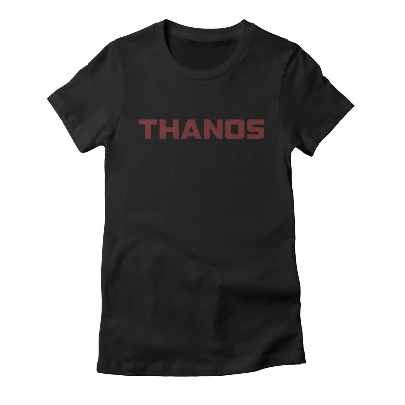THANOS Women's Fitted T-Shirt by mrdelman's Artist Shop