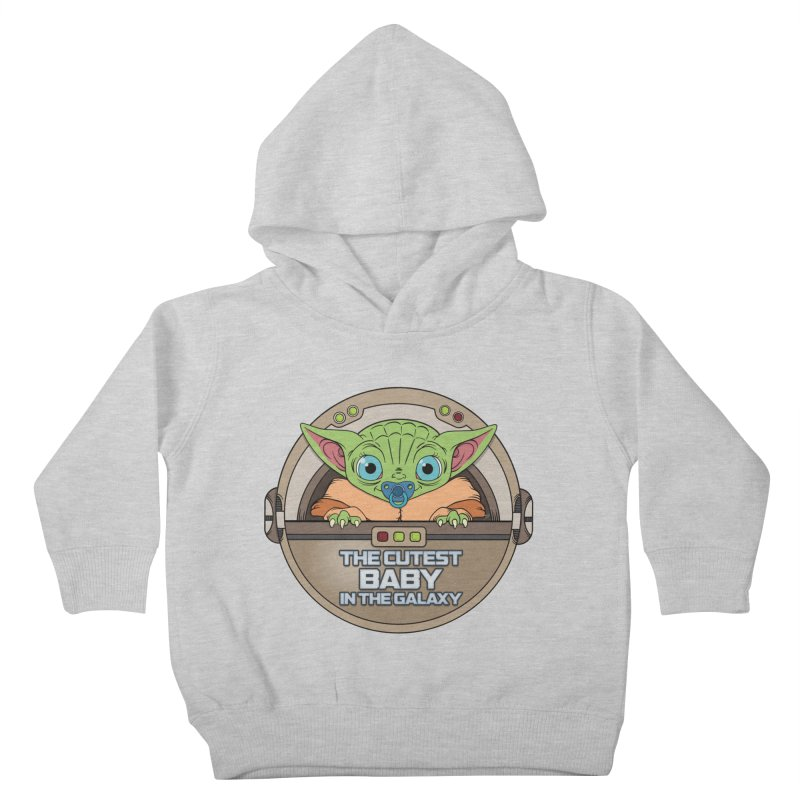 The Cutest Baby in the Galaxy (Boy Version) Kids Toddler Pullover Hoody by mrdelman's Artist Shop