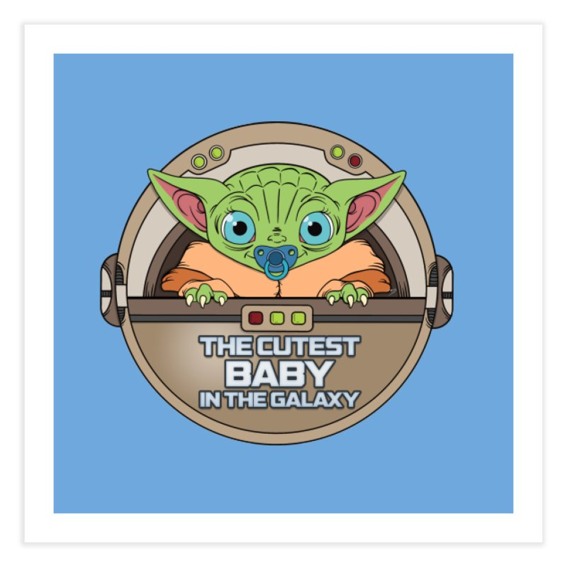 The Cutest Baby in the Galaxy (Boy Version) Home Fine Art Print by mrdelman's Artist Shop