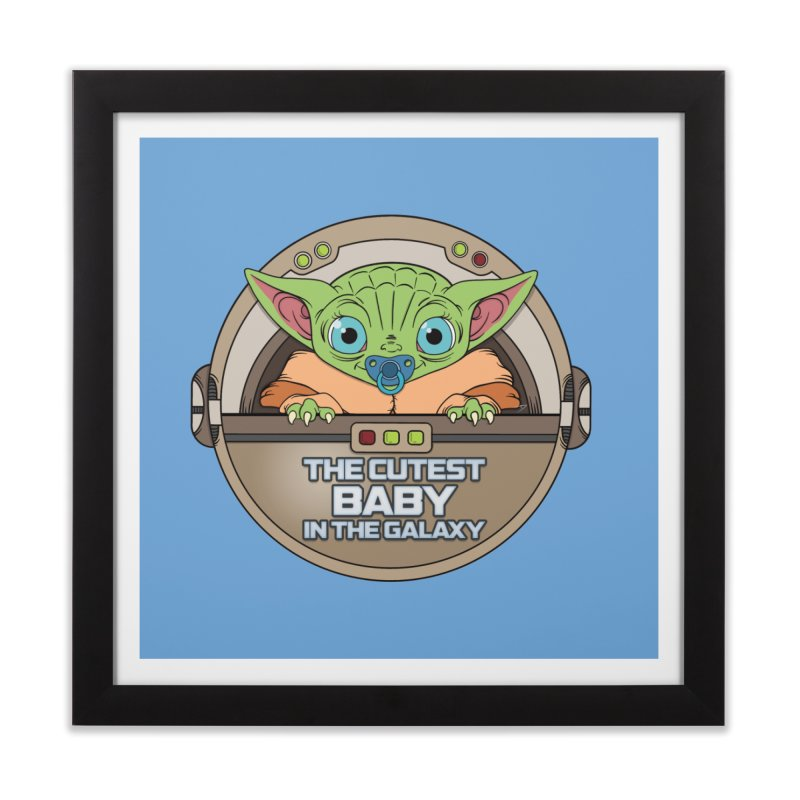 The Cutest Baby in the Galaxy (Boy Version) Home Framed Fine Art Print by mrdelman's Artist Shop