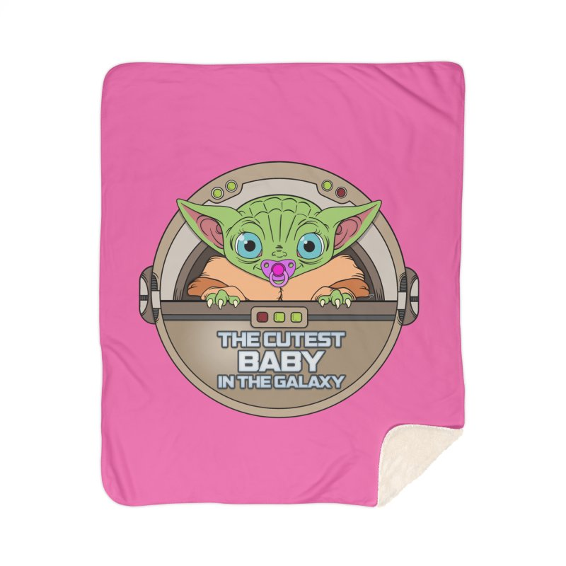 The Cutest Baby in the Galaxy (Girl Version) Home Sherpa Blanket Blanket by mrdelman's Artist Shop